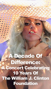 A Decade Of Difference: A Concert Celebrating 10 Years Of The William J. Clinton Foundation